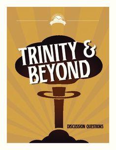 Trinity Trinity and Beyond